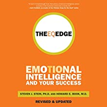 The EQ Edge: Emotional Intelligence and Your Success Audiobook by Steven Stein Narrated by Liam O' Brien