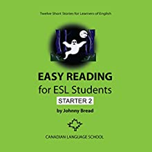 Easy Reading for ESL Students: Starter 2 (       UNABRIDGED) by Johnny Bread Narrated by Matt Armstrong
