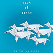 Pack of Dorks | Beth Vrabel