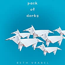 Pack of Dorks Audiobook by Beth Vrabel Narrated by Cassandra Morris