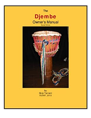 The Djembe Owner's Manual