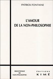 L'amour de la non-philosophie par Fontaine