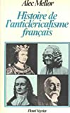 img - for Histoire de l'anticlericalisme francais (French Edition) book / textbook / text book