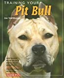 img - for Joe Stahlkuppe: Training Your Pit Bull (Paperback); 2006 Edition book / textbook / text book