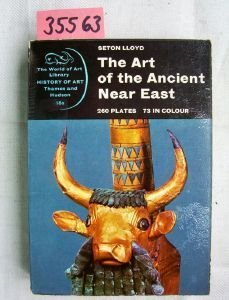 The Art Of The Ancient Near East, Seton Lloyd