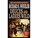 Deuces and Ladies Wild (044914710X) by Richard S. Wheeler