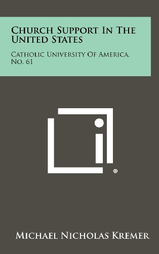 Church Support in the United States: Catholic University of America, No. 61