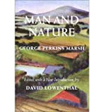 img - for Man and Nature: or, Physical Geography as Modified by Human Action (Weyerhaeuser Environmental Classics) (Paperback) - Common book / textbook / text book