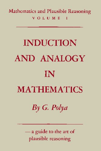 Mathematics and Plausible Reasoning: Induction and Analogy in Mathematics