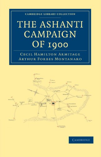 The Ashanti Campaign of 1900 (Cambridge Library Collection - African Studies)