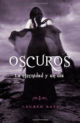 La eternidad y un día: Oscuros 5 (Spanish Edition)