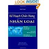 Ke Hoach Chan Hung NHAN LOAI (Vietnamese Edition)