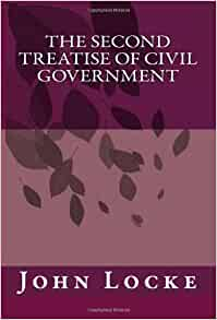 review of the second treatise of In the second treatise of government, john locke answered two objectives: to refute the concept of the monarchy's divine right and to establish a theory reconciling civil liberties with political order.