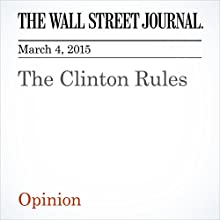 The Clinton Rules (       UNABRIDGED) by The Wall Street Journal Narrated by Ken Borgers