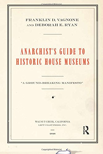 Anarchist's Guide to Historic House Museums