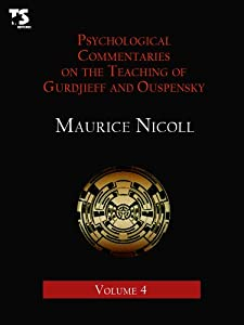 Psychological Commentaries on the Teaching of Gurdjieff and Ouspensky 4