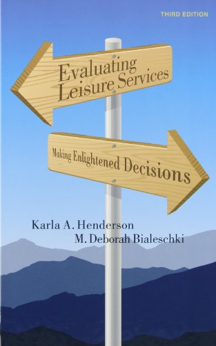 Evaluating Leisure Services: Making Enlightened Decisions
