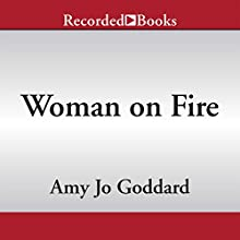 Woman on Fire: 9 Elements to Wake Up Your Erotic Energy, Personal Power, and Sexual Intelligence (       UNABRIDGED) by Amy Jo Goddard Narrated by Amy Jo Goddard, Kate Turnbull