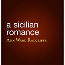 A Sicilian Romance (       UNABRIDGED) by Ann Ward Radcliffe Narrated by Alison Larkin