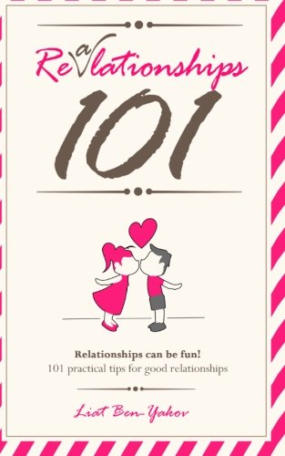 REaLATIONSHIPS 101: Relationships should be fun! 101 practical tips for good & healthy relationships: REaLATIONSHIPS 101: Relationships should be fun! ... tips for good & healthy relationships