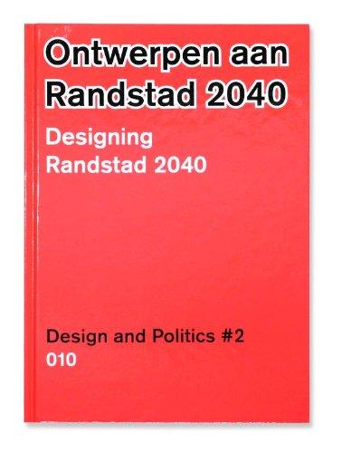 ontwerpen-aan-de-randstad-2040-designing-randstad-2040-2-design-and-politics-no-2-designing-randstad