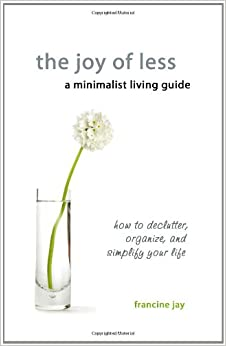The joy of less a minimalist living guide how to for Minimalist living amazon