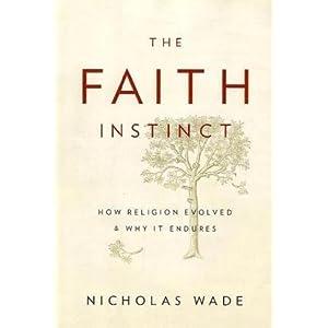 The Faith Instinct - Nicholas Wade