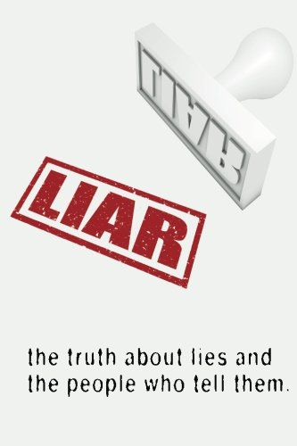 Liar: The Truth About Lies and the People Who Tell Them