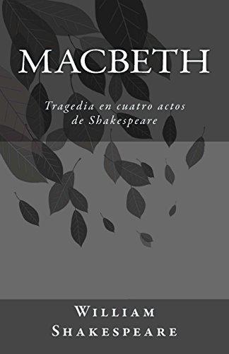 Macbeth: Tragedia en cuatro actos de Shakespeare