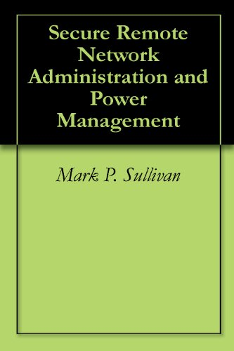 Secure Remote Network Administration and Power Management