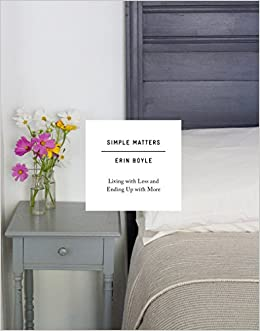 Simple matters living with less and ending up with more for Minimalist living amazon