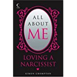 All About Me: Loving a narcissistby Simon Crompton