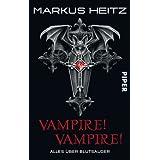 "Vampire! Vampire!: Alles �ber Blutsaugervon ""Markus Heitz"""
