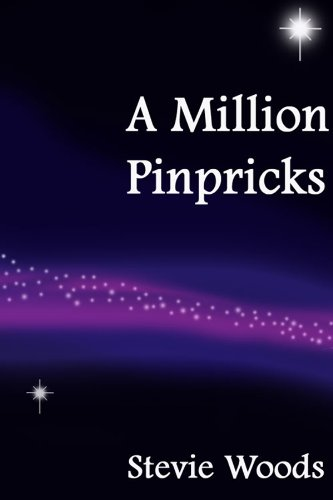 Book: A Million Pinpricks by Stevie Woods