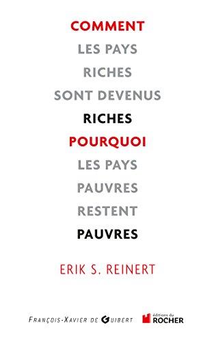 Comment les pays riches sont devenus riches et pourquoi les pays pauvres restent pauvres