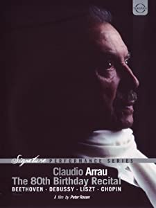Claudio Arrau: 80th Birthday Recital