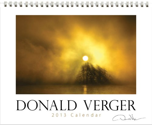Donald Verger Signature 2013 Deluxe Wall Calendar &#8211; Large Format 12&#215;15&#8243; Wiro Bound &#8211; Our Best Seller! A Great &amp; Unique Gift for Mother&#8217;s &amp; Father&#8217;s Day, Birthdays, Weddings, Bridesmaids &amp; Groomsmen. Fine Art Nature Photography by Maine Landscape Photographer Donald Verger