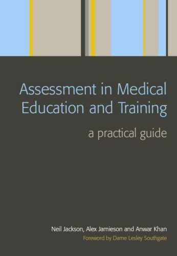 Assessment in Medical Education and Training: A Practical Guide