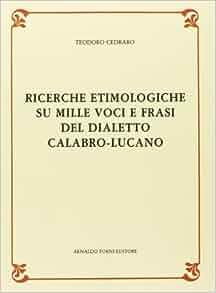 Ricerche Etimologiche Su Mille Voci e Frasi del Dialetto Calabro