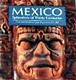 Mexico: Splendors of Thirty Centuries