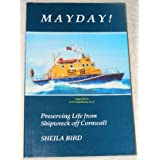 Mayday: Preserving Life from Shipwreck Off Cornwallby Sheila Bird