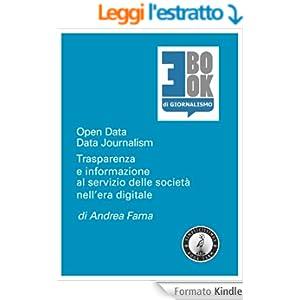 Open Data - Data Journalism. Trasparenza e informazione al servizio delle società nell'era digitale