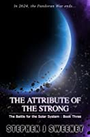 The Attribute of the Strong (Battle for the Solar System, #3) (The Battle for the Solar System Series) (English Edition)