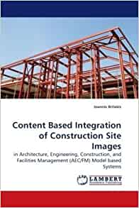 Content based integration of construction site images in for Aec architecture engineering construction