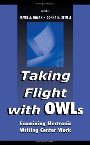 Taking Flight with OWLs: Examining Electronic Writing Center Work