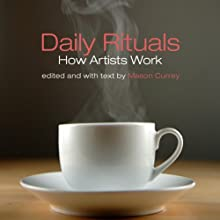 Daily Rituals: How Artists Work (       UNABRIDGED) by Mason Currey Narrated by Adam Verner
