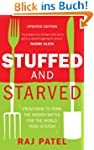 Stuffed And Starved: Markets, Power a...