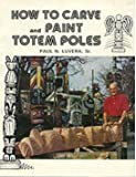 How to Carve and Paint Totem Poles