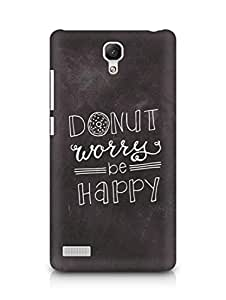 AMEZ donut dont worry be happy Back Cover For Xiaomi Redmi Note