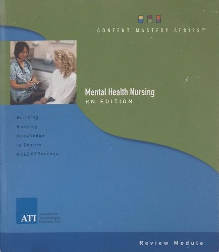 Mental Health Nursing, Rn Edition: Building Nursing Knowledge to Ensure Nclex Success, Review Module (Content Mastery Se